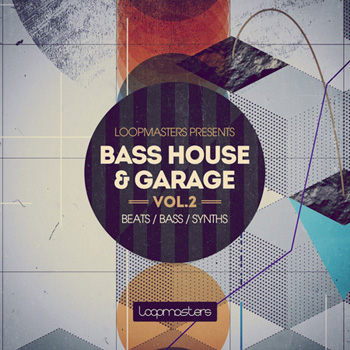 Сэмплы Loopmasters Bass House and Garage Vol.2