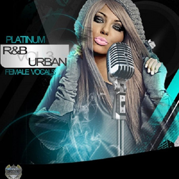 Сэмплы вокала - Platinum Hit Factory Platinum RnB Urban Female Vocals Vol.3