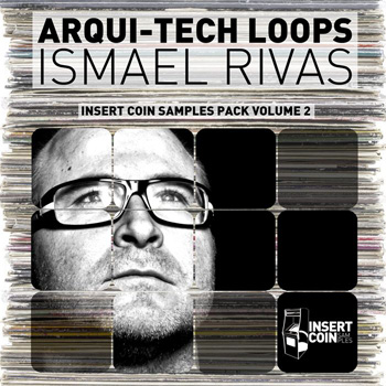 Сэмплы Insert Coin Records Arqui-Tech Loops Ismael Rivas