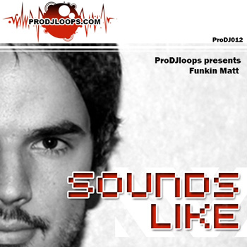 Сэмплы ProDJLoops Sounds Like Funkin Matt