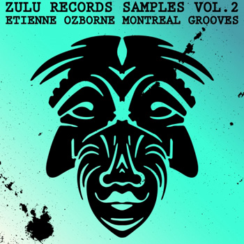 Сэмплы Zulu Records Zulu Records Samples Vol.2 Etienne Ozborne Montreal Grooves