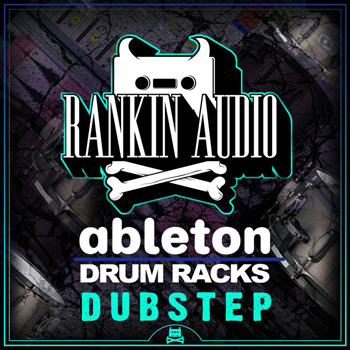 Сэмплы Rankin Audio Ableton Drum Racks Dubstep