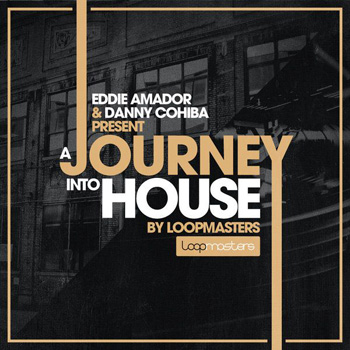 Сэмплы Loopmasters Eddie Amador and Dany Cohiba Presents A Journey Into House
