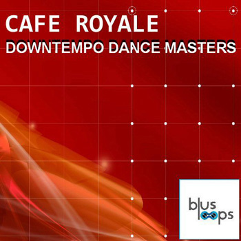 Сэмплы Busloops Cafe Royale Downtempo Dance Masters