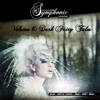 Сэмплы Producer Loops Symphonic Series Vol 6 Dark Fairy Tales