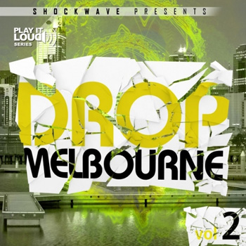 Сэмплы Shockwave Play It Loud Melbourne Drop Vol 2