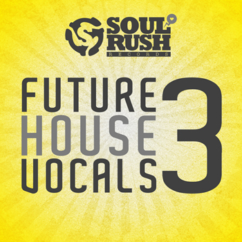 Сэмплы вокала - Soul Rush Records Future House Vocals 3