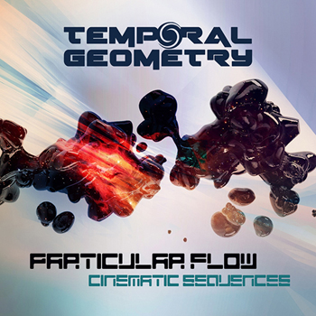 Сэмплы Temporal Geometry Particular Flow Cinematic Sequences
