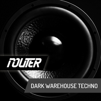 Сэмплы Router Productions Dark Warehouse Techno