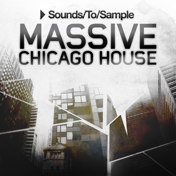 Пресеты Sounds To Sample Massive Chicago House