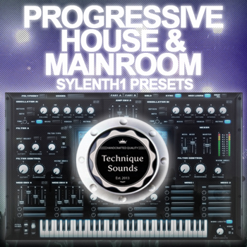 Пресеты Technique Sounds Progressive House and Mainroom Sylenth1 Presets