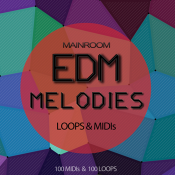 Сэмплы и MIDI - Mainroom Warehouse Mainroom EDM Melodies