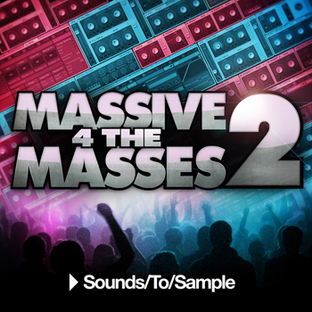 Пресеты Sounds To Sample Massive 4 the Masses 2