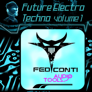 Сэмплы Fed Conti Audio Tools Future Electro Techno Vol.1