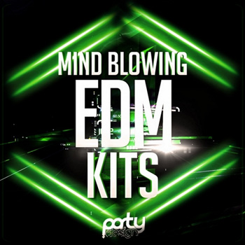 Сэмплы Party Design Mind Blowing EDM Kits