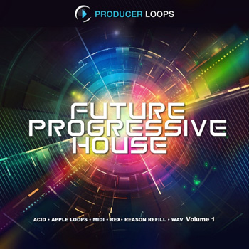 Сэмплы Producer Loops Future Progressive House Vol 1