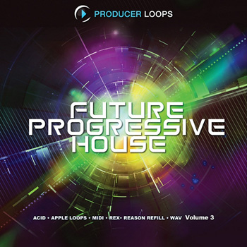 Сэмплы Producer Loops Future Progressive House Vol 3