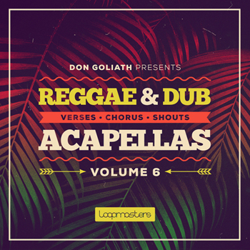 Сэмплы вокала Loopmasters Don Goliath Reggae and Dub Acapellas Vol.6
