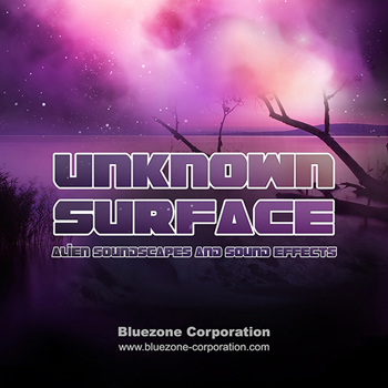Звуковые эффекты - Bluezone Corporation Unknown Surface Alien Soundscapes and Sound Effects