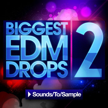 Сэмплы Sounds To Sample Biggest EDM Drops 2