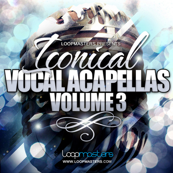 Сэмплы вокала - Loopmasters Iconical Vocals Vol.3