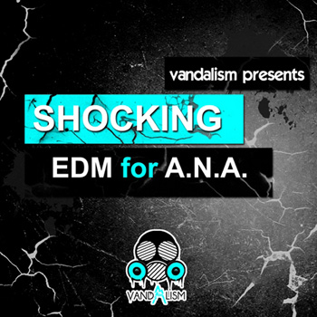 Пресеты Vandalism Shocking EDM For A.N.A