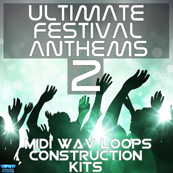 Сэмплы Mainroom Warehouse Ultimate Festival Anthems 2