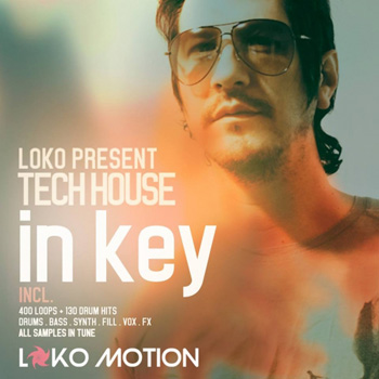 Сэмплы Loko Motion Records Loko Presents Tech House In Key