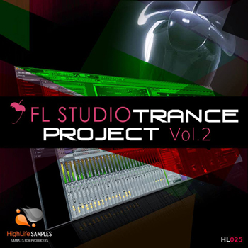 Проект HighLife Samples FL Studio Trance Project Vol.2