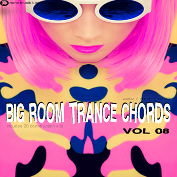 Сэмплы Nano Musik Loops Big Room Trance Chords Vol 8