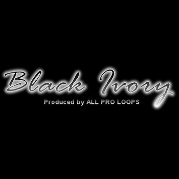 Сэмплы All Pro Loops Black Ivory