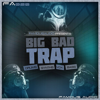Сэмплы Famous Audio Big Bad Trap