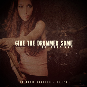 Сэмплы Give The Drummer Some By Djay Cas