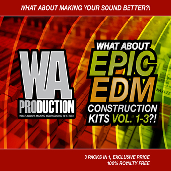 Сэмплы W.A Production What About Epic EDM Construction Kits Vols 1-3