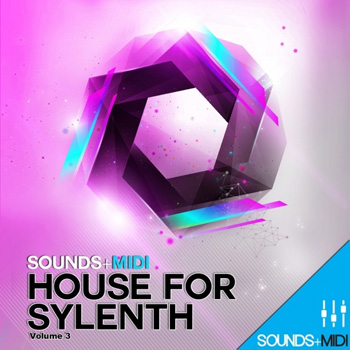 Пресеты Sounds + MIDI House Vol 3 For Sylenth