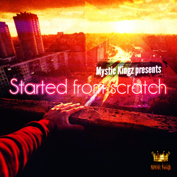 Сэмплы Mystic Kingz Started From Scratch