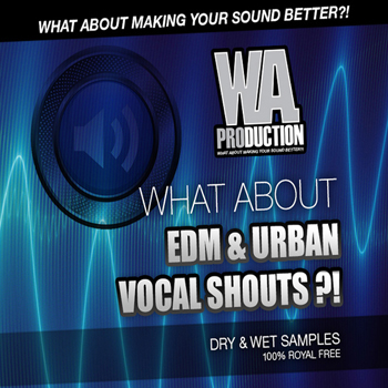 Сэмплы WA Production What About EDM & Urban Vocal Shouts