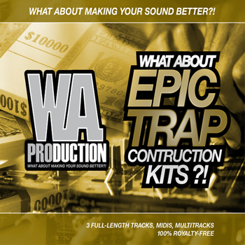 Сэмплы WA Production What About Epic Trap Contruction Kits