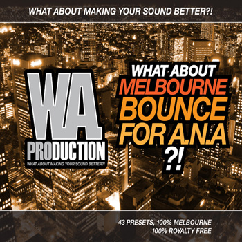 Пресеты WA Production What About Melbourne Bounce For ANA