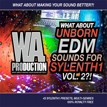 Пресеты WA Production What About Unborn EDM Vol 2 For Sylenth1