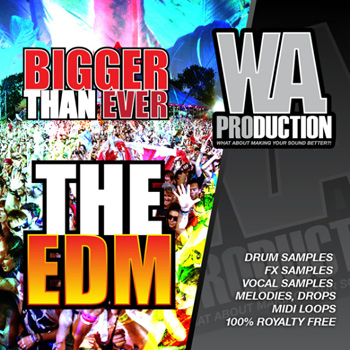 Сэмплы WA Production Bigger Than Ever The EDM