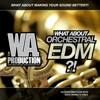 Сэмплы WA Production What About Orchestral EDM