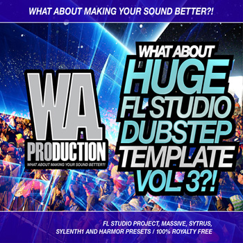 Проект W.A Production What About Huge FL Studio Dubstep Template 3