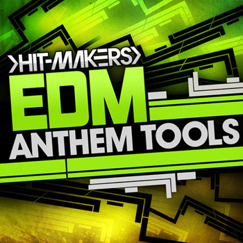 Сэмплы Hitmakers EDM Anthem Tools