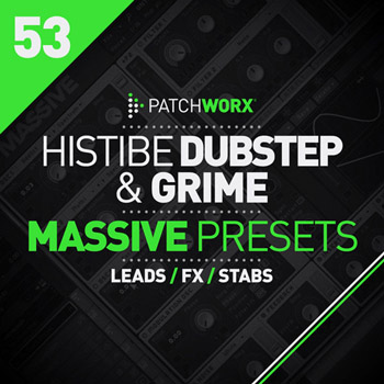 Пресеты Loopmasters Patchworx 53: Histibe Dubstep and Grime Presets