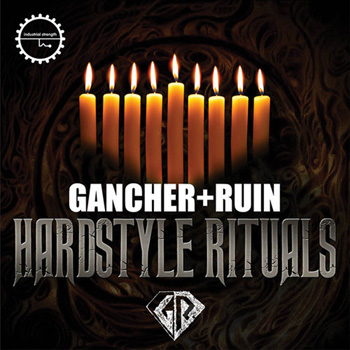 Сэмплы Industrial Strength Records Gancher and Ruin Hardstyle Rituals