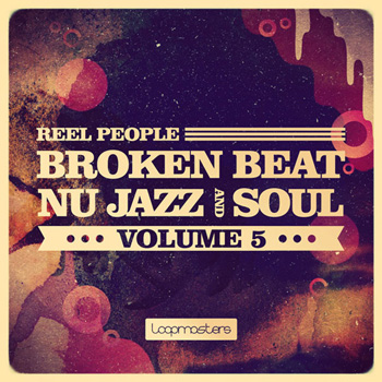 Сэмплы Loopmasters Reel People Broken Beat Nu Jazz And Soul Vol.5