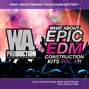 Сэмплы WA Production What About Epic EDM Construction Kits Vol 4