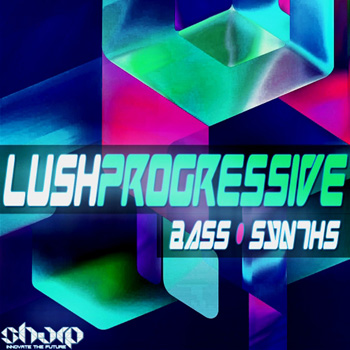Сэмплы Sharp Lush Progressive Vol.1 Bass and Synths