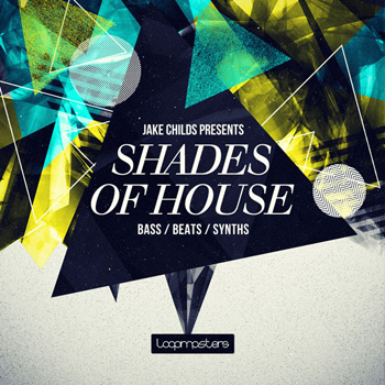 Сэмплы Loopmasters Jake Childs Presents Shades Of House